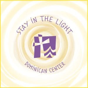 Stay in the Light image | Dominican Center at Marywood, Grand Rapids, MI